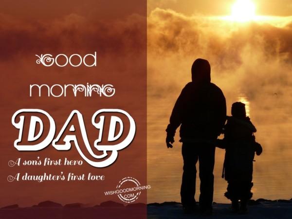 A Son's Hero Good Morning Dad