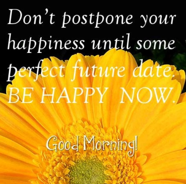 Be Happy Now Good Morning-wm13005