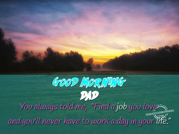 Dad Good Morning