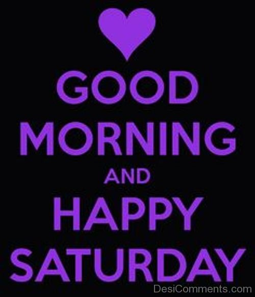 Good Morning And Happy Saturday-wm302