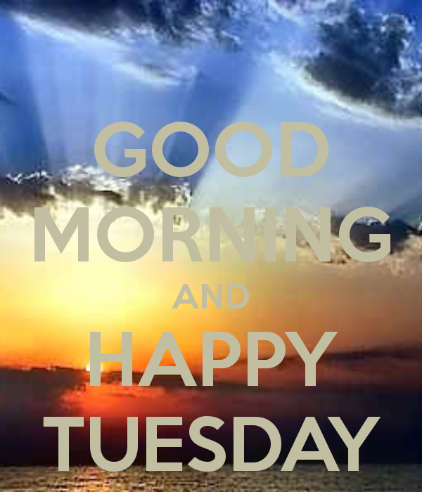 Good Morning And Happy Tuesday-wm703