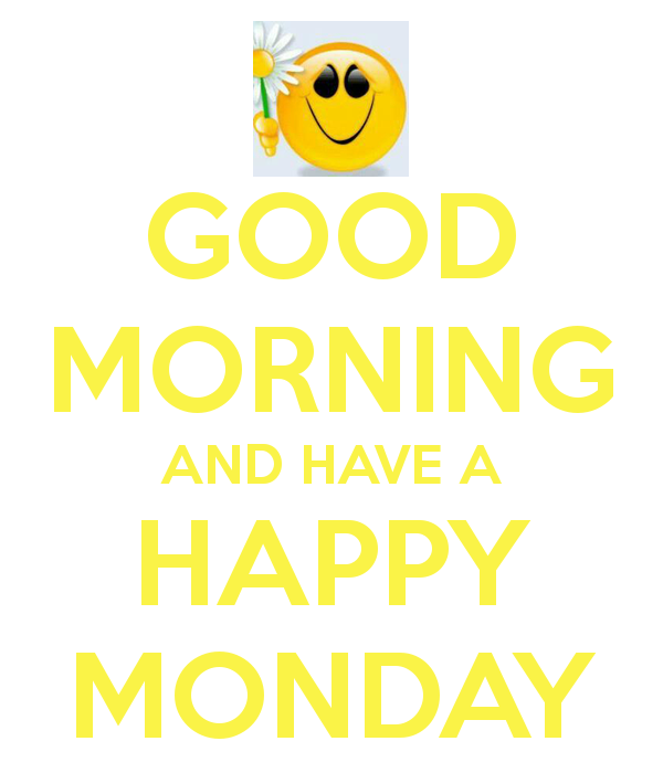 Good Morning Monday In French : Good morning and have a happy monday