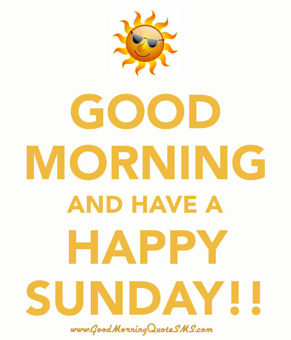 Good Morning And Have A Happy Sunday-wm402