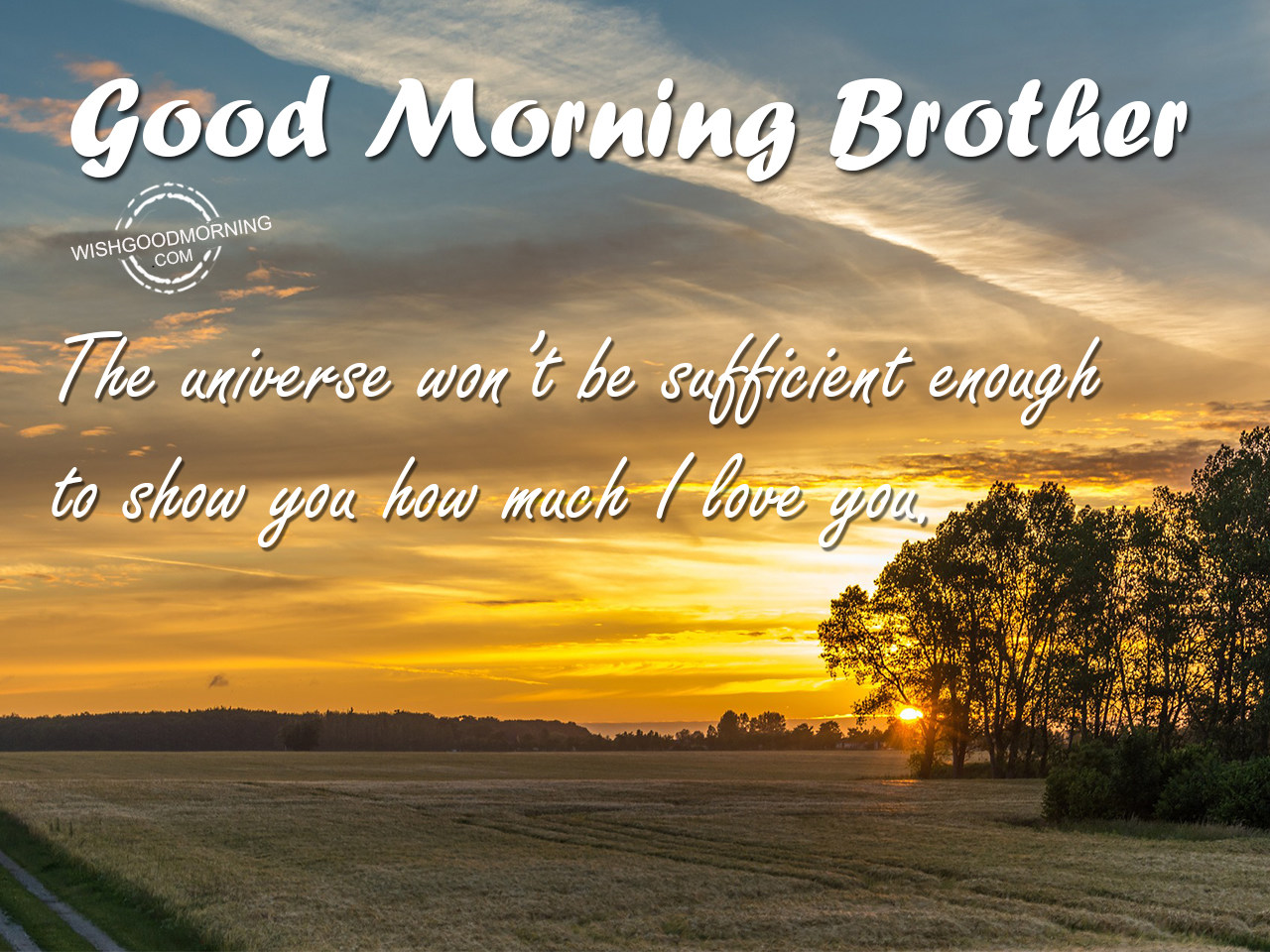 Good Morning Universe Quotes : Good morning wishes for brother pictures images page