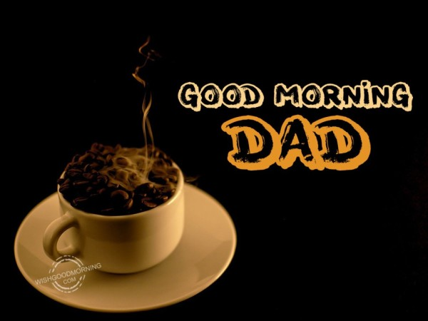 Good Morniang Dad !!