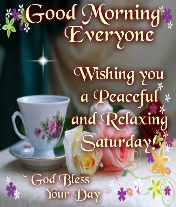 Good Morning Everyone Happy Saturday-wm304