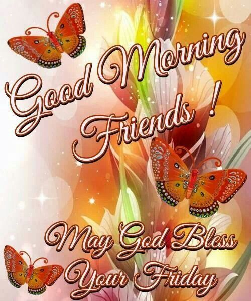 Good Morning Friends May God Bless Your Friday-wm111