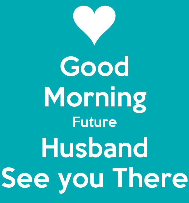 Good Morning Boyfriend In French : Good morning future husband