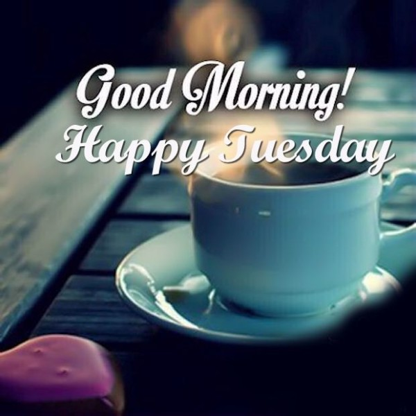 Good Morning Happy Tuesday !-wm709