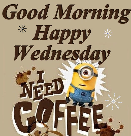 Good Morning Happy Wednesday I Need Coffee-wm812