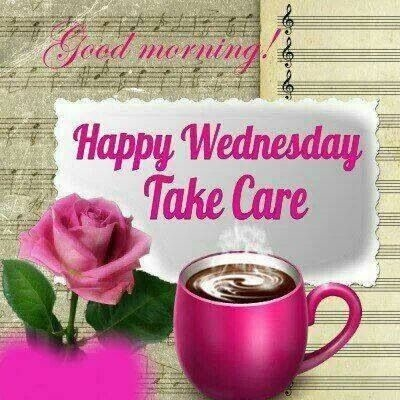 Good Morning Happy Wednesday Take Care-wm813