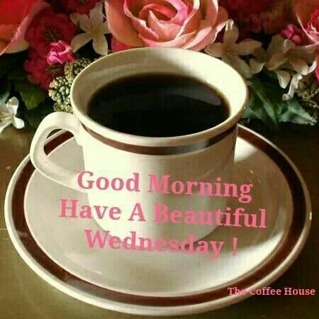 Good Morning Have A Beautiful Wednesday !-wm910
