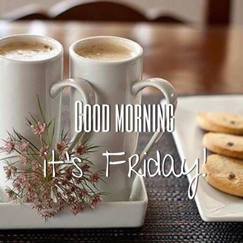 Good Morning-It's Friday-wm130