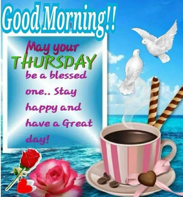 Good Morning May Your Thursday Be A Blessed One-wm516