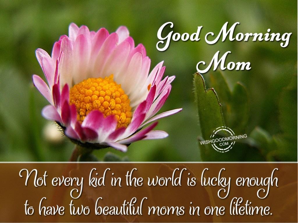 Good Morning Mom