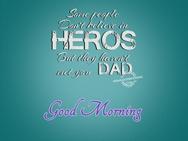 Good Morning My Hero Dad