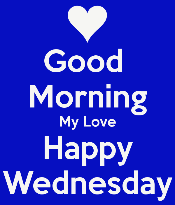 Good Morning My Love Happy Wednesday