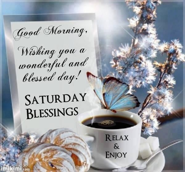 Good Morning Wishing You A Blessed Saturday-wm333