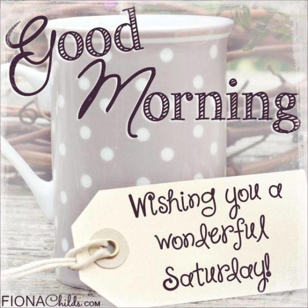 Good Morning Wishing You A Wonderful Saturday !-wm335