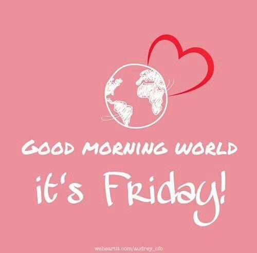 Good Morning World It's Friday-wm126