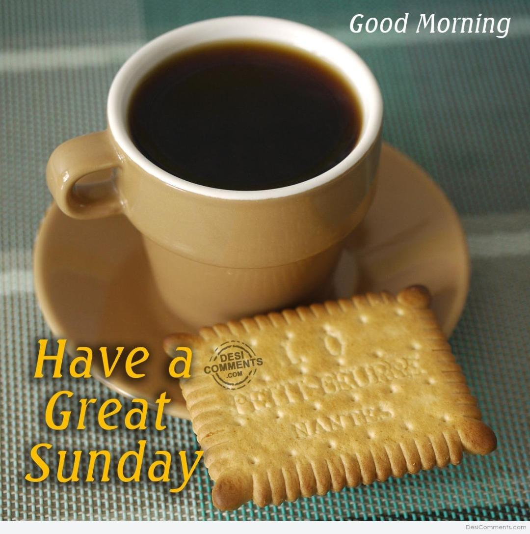 Good Morning Sunday New : Have a great sunday good morning