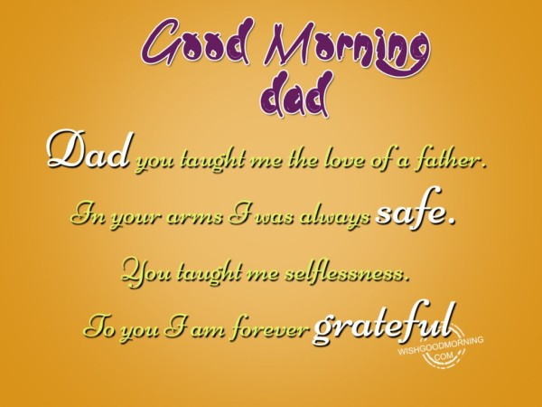 I Am Forever Greatful Good Morning Dad