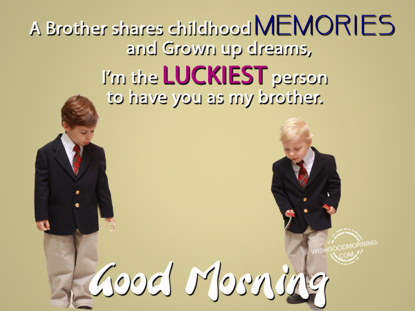 I Am Lucky Good Morning Brother