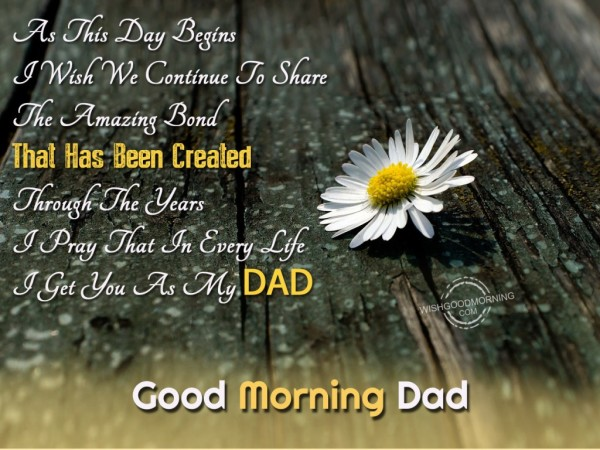 I Get You As My Dad Good Morning
