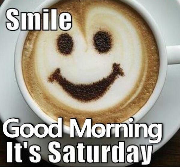 Smile Good Morning It's Saturday-wm359