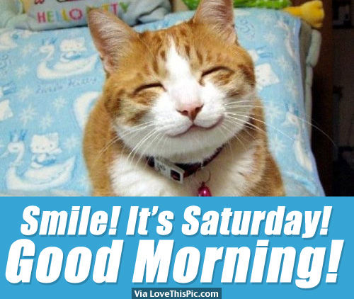 Smile It's Saturday-Good Morning