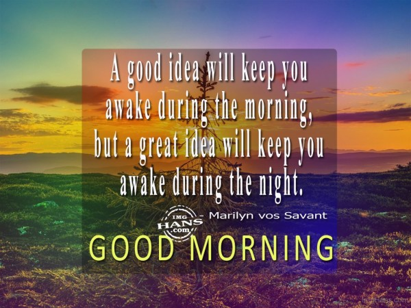 A Good Idea Will Keep You Awake During The Morning-wg017002