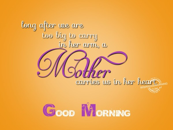 A Mother Carries Us In Her Heart-Good Morning-wg9501