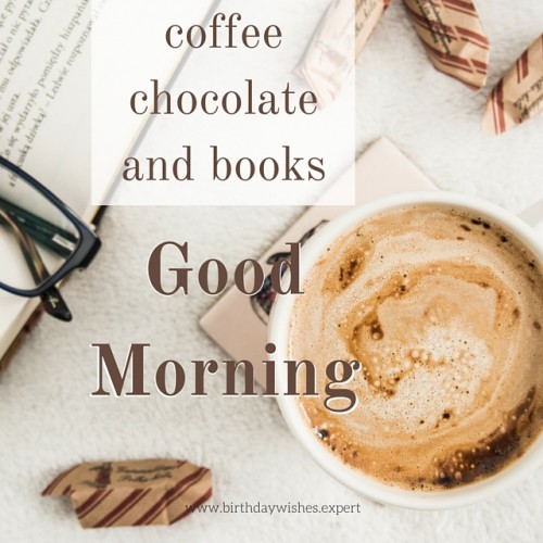 Coffee Chocolate And Books - Good Morning-wg01504
