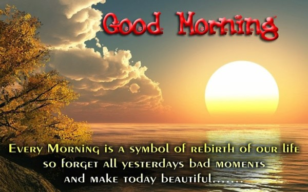 EveryMorning Is A Symbol Of Rebirth - Good Morning-wg017012