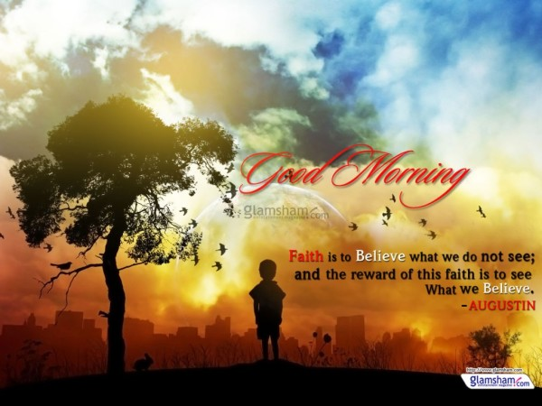 Faith Is To Believe - Good Morning-wg017014