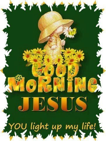 Good Moring Jesus