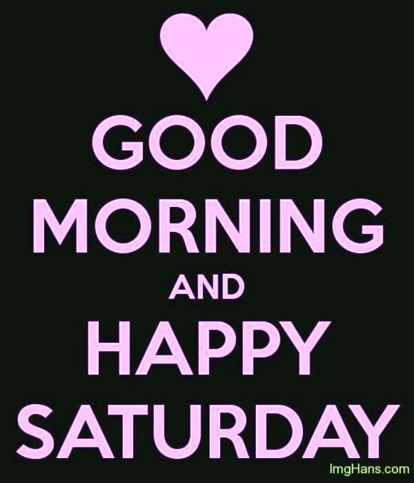 Good Morning And Happy Saturday-wg01321