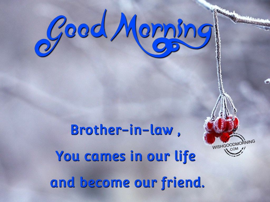 Good Morning Brother : Good morning wishes for brother in law pictures images