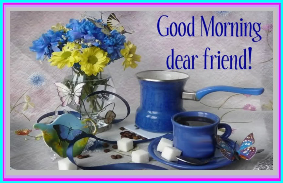 Good Morning Wishes For Friend Pictures, Images - Page 24