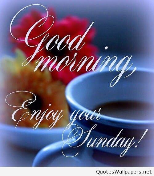 Good Morning - Enjoy Sunday-wg55