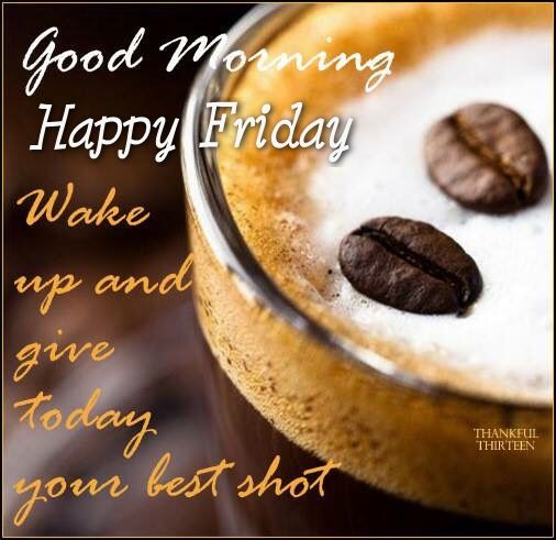Good Morning Happy Friday - Wake Up-wg0232
