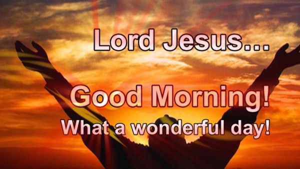 Good Morning Lord Jesus