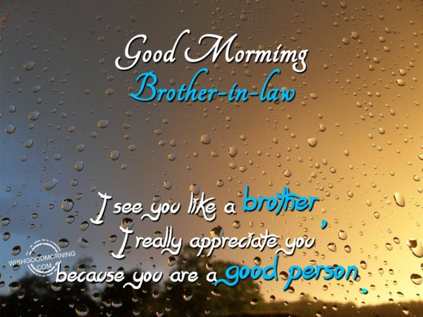 Good Morning My Brother-in -law-wm232