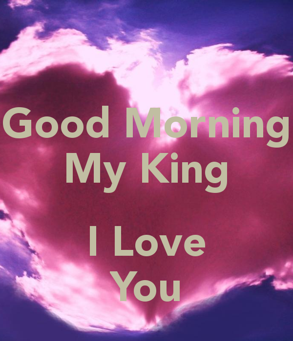Good Morning My King I Love You