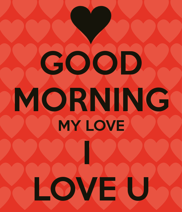 Good Morning My Love Image Wallpaper : Good Morning My Love I Love U