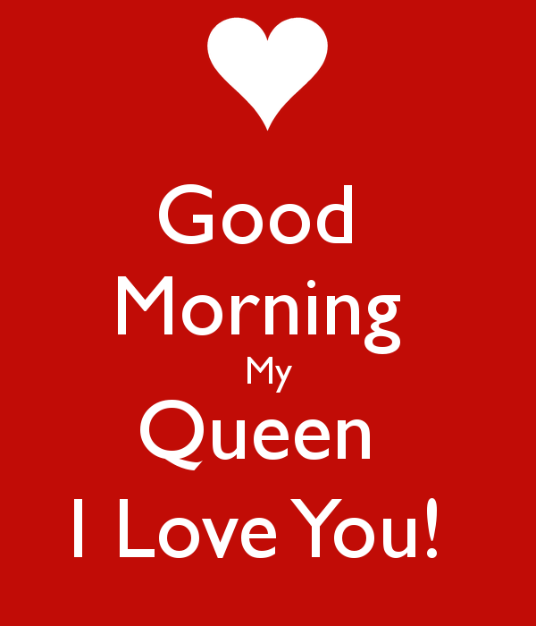 Good Morning My Queen I Love You