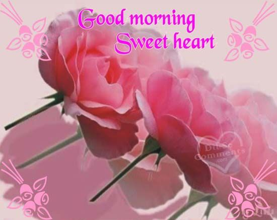 Good Morning Wishes For Sweetheart Pictures, Images - Page 5