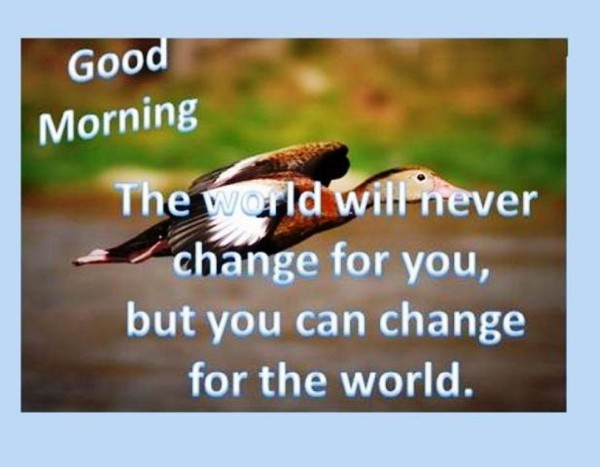 Good Morning - The World Will Never Chnge For You-wg01317