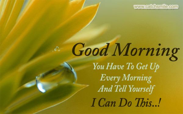Good Morning - You Have To get Up Every Morning-wg017049