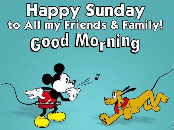 Happy Sunday To All My Friends And Family